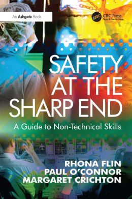 Safety at the Sharp End: Training Non-Technical Skills
