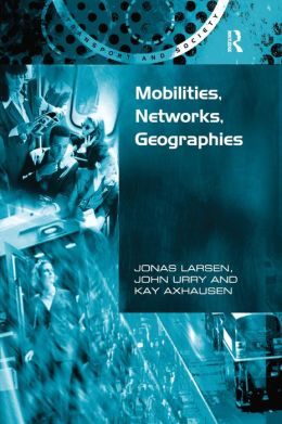 Mobilities, Networks, Geographies
