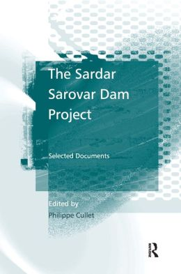 The Sardar Sarovar Project: A Compendium of Documents