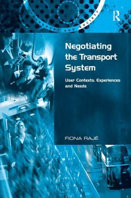 Negotiating the Transport System: User Contexts, Experiences and Needs