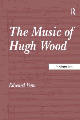 The Music of Hugh Wood