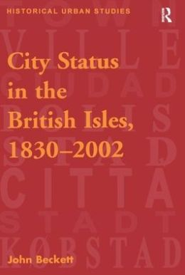 City Status in the British Isles, 1830-2002