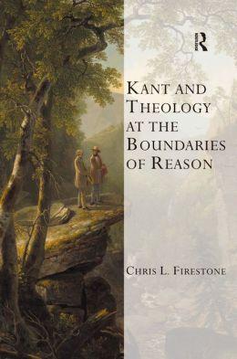 Kant and Theology at the Boundaries of Reason