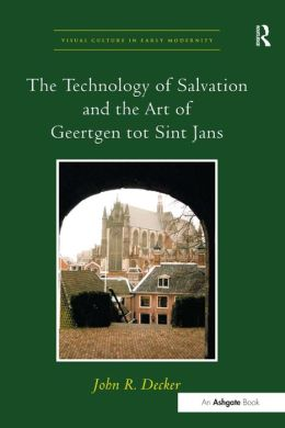 The Technology of Salvation and the Art of Geertgen tot Sint Jans