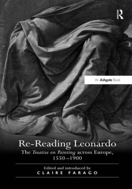 Re-Reading Leonardo-The Treatise on Painting across Europe, 1550ÿTitl