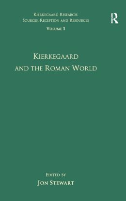 Kierkegaard and the Roman World