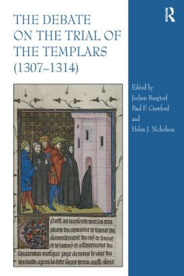 The Debate on the Trial of the Templars, 1307-1314