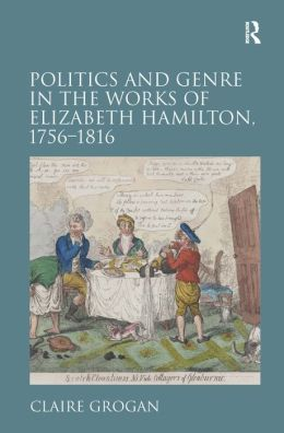 Politics and Genre in the Works of Elizabeth Hamilton, 1765-1816