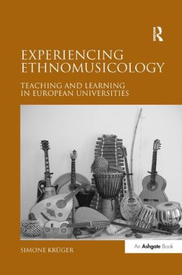 Experiencing Ethnomusicology-Teaching and Learning in European Universities