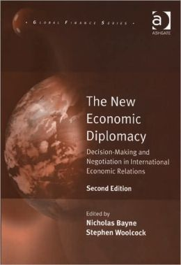 The New Economic Diplomacy: Decision-Making and Negotiation in International Economic Relations