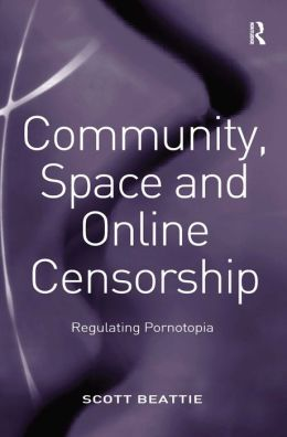 Community, Space and Online Censorship