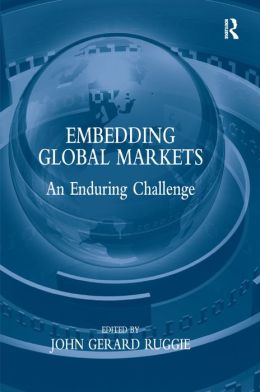 Embedding Global Markets: An Enduring Challenge