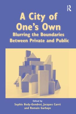 City of One's Own: Blurring the Boundaries Between Private and Public