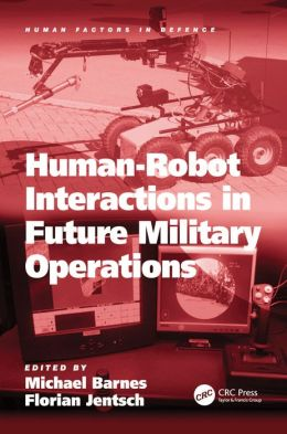Human-Robot Interactions in Future Military Operations