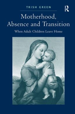 Motherhood, Absence and Transition