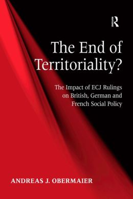 The End of Territoriality?: The Impact of Ecj Rulings on British German and French Social Policy