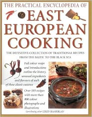 The Practical Encyclopedia of East European Cooking