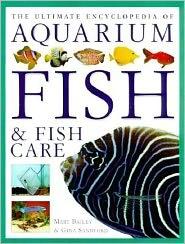 The Ultimate Encyclopedia of Aquarium Fish and Fish Care