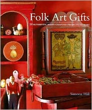 Folk Art Gifts: 20 Authentic Hand-Crafted Projects to Make