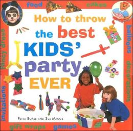 How to Throw the Best Kids' Party Ever