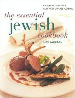 Essential Jewish Cookbook: A Celebration of a Rich and Diverse Cuisine