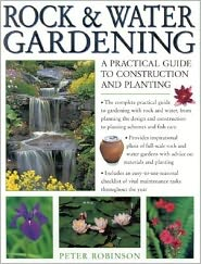 Rock and Water Gardening: A Practical Guide to Construction and Planting