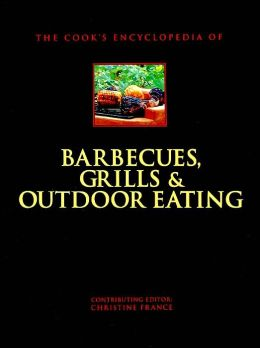The Cook's Encyclopedia of Barbecues, Grills and Outdoor Eating