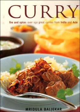 Curry: Fire and Spice: Over 50 Great Curries from India and Asia
