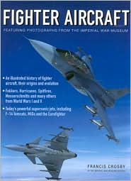 Fighter Aircraft: Featuring Photographs from the Imperial War Museum
