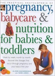Practical Encyclopedia of Pregnancy, Babycare and Nutrition for Babies and Toddlers