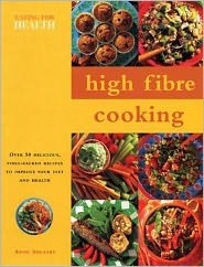 High Fibre Cooking: Eating for Health