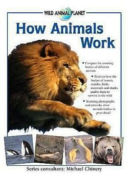 How Animals Work (Wild Animal Planet Series)