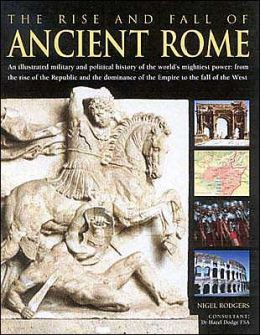 Rise and Fall of Ancient Rome
