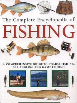 The Complete Encyclopedia of Fishing