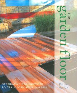 The Garden Floor: Decorative Groundwork to Transform Your Garden