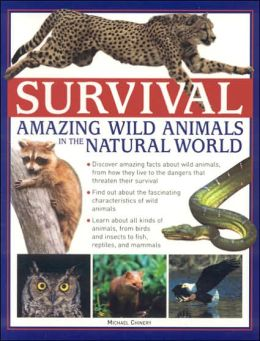 Survival: Amazing Wild Animals in the Natural World
