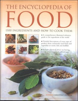 The Encyclopedia of Food: 1500 Ingredients and How to Cook Them