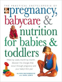 The Practical Encyclopedia of Pregnancy, Babycare & Nutrition for Babies & Toddlers