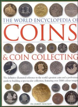 World Encyclopedia of Coins and Coin Collecting