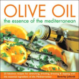 Olive Oil: The Essence Of The Mediterranean