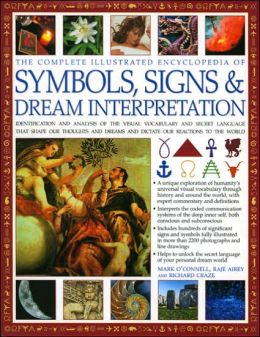 Complete Illustrated Encyclopedia of Symbols, Signs & Dream Interpretation