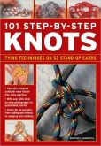 Book Cover Image. Title: 101 Step-By-Step Knots:  Special stand-up design for hands-free practice, Author: Geoffrey Budworth