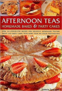 The Teatime Cookbook: 150 Homemade Cakes, Bakes and Party Treats