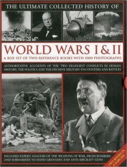 The Ultimate Collected History of World Wars I & II: A box set of two reference books with 1000 photographs
