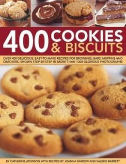 400 Cookies & Biscuits: Over 400 delicious easy-to-make recipes for brownies, bars, muffins and crackers, shown step-by-step in more than 1300 glorious photographs