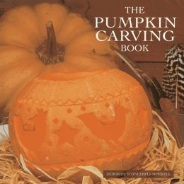 The Pumpkin Carving Book: 20 Step-by-Step Projects for Inspirational Hand-Carved Displays