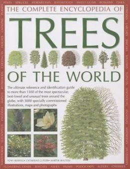 The Illustrated Encyclopedia of Trees of the World: The ultimate reference and identification guide to more than 1300 of the most spectacular, best-loved and unusual trees around the globe, with 3000 specially commissioned illustrations, maps and photogra