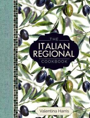 The Italian Regional Cookbook: A Great Cook's Culinary Tour of Italy in 325 Recipes and 1500 Color Photographs, Including: Lombardy; Piedmont; Liguria; Emilia-Romagna; Veneto; Tuscany; Umbria; Sardinia; Campania; Sicily; Puglia; Basilicata; and Calabria.