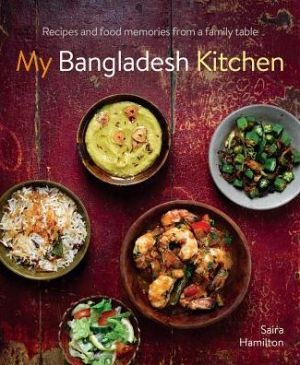My Bangladesh Kitchen: Recipes and Food Memories from a Family Table|Hardcover