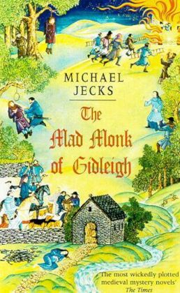 The Mad Monk of Gidleigh (Medieval West Country Series #14)